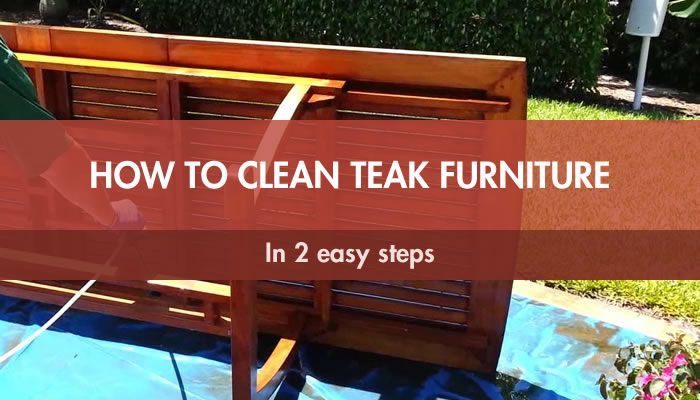 How to Clean Teak Furniture in 2 Easy Steps